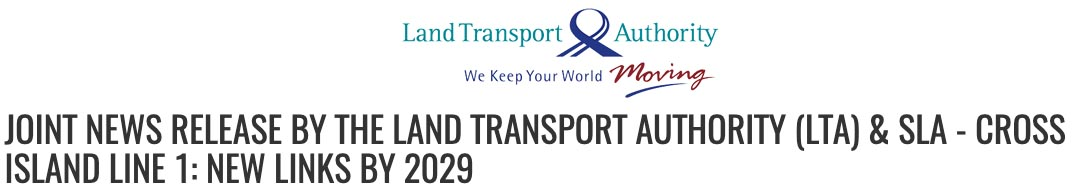 LTA 2019: JOINT NEWS RELEASE BY THE LAND TRANSPORT AUTHORITY (LTA) & SLA - CROSS ISLAND LINE 1: NEW LINKS BY 2029