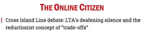"The Online Citizen 2016 - Cross Island Line debate: LTA's deafening silence and the reductionist concept of ""trade-offs"""